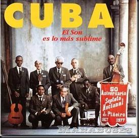 El son es lo más sublime CUBA - 50 Aniversario del Septeto Nacional de Piñeiro