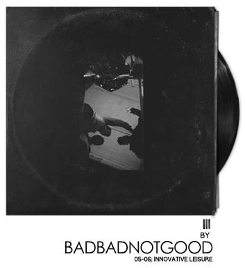 III by BadBadNotGood