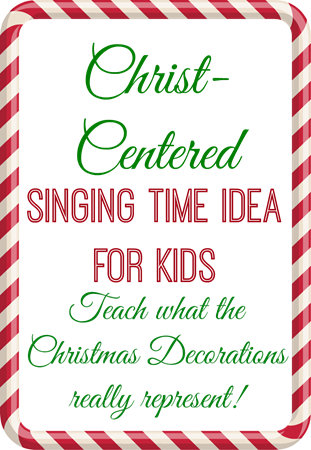 Christ-Centered-Singing-Time-Ideas-With-Meaning-of Decorations