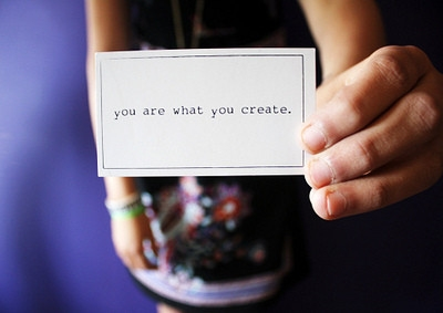 you_are_what_you_create_quote