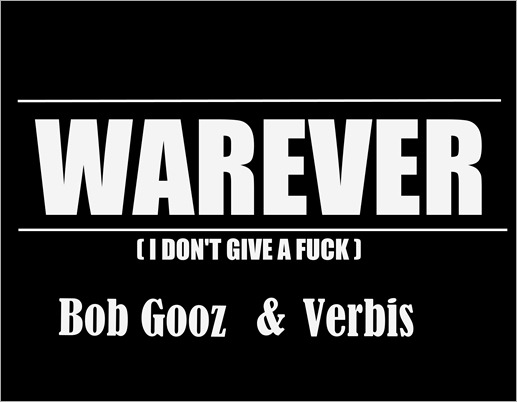 Warever ( I Don't Give A Fuck)