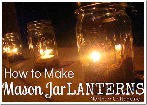 how to make mason jar lanterns northerncottage.net