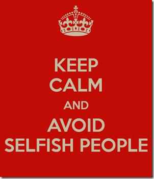 keep-calm-and-avoid-selfish-people