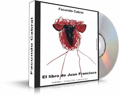 EL LIBRO DE JUAN FRANCISCO, Facundo Cabral [ Audiolibro ] – El mundo caminado por Facundo Cabral, narrado como un legado para su ahijado
