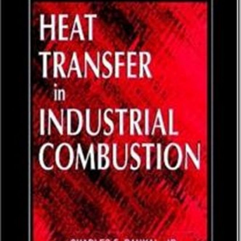 Heat Transfer in Industrial Combustion - C. Baukal
