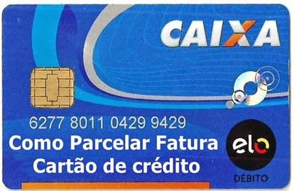 Como-Parcelar-Fatura-de-Cartão-de-Crédito-da-Caixa – Passo-a-Passo