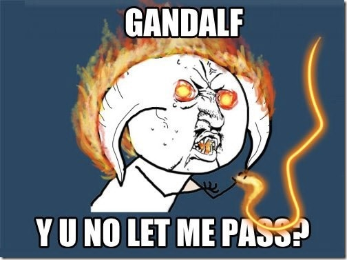 Y U NO Balrog and Gandalf