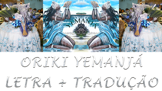Saudação Iemanjá com letra e tradução da reza