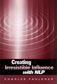 Cover of Charles Faulkner's Book Creating Irresistible Influence With Nlp