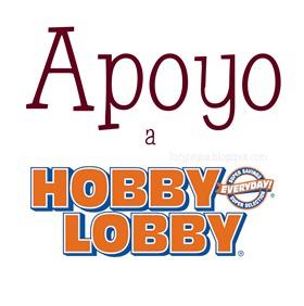 Apoyo a Hobby Lobby I support Hobby Lobby