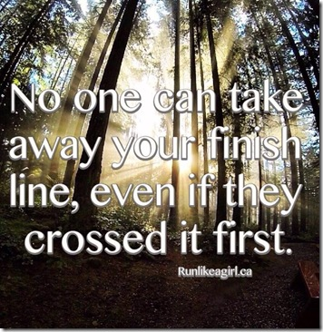 No One Can Take Away Your Finish LIne