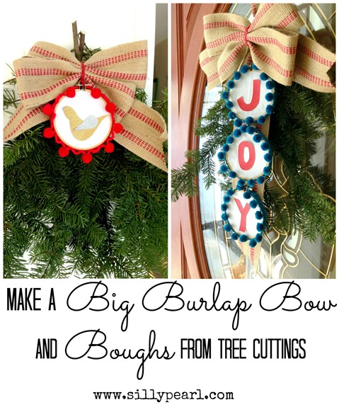 Make a Big Burlap Bow and Boughs from Christmas Tree Cuttings - The Silly Pearl