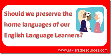 Should we preserve the home languages of our English Language Learners?  Professional Development Sundays at Raki's Rad Resources.
