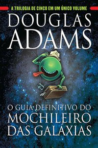 O Guia Definitivo do Mochileiro das Galáxias, por Douglas Adams