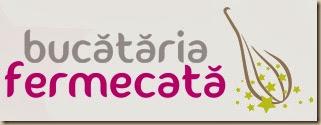 BUCATARIA FERMECATA