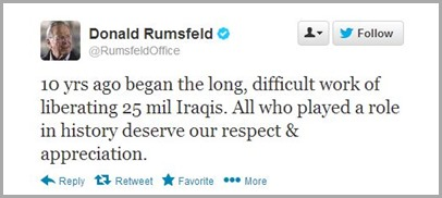 This was Donald Rumsfeld's jaw-dropper of a Tweet on the occcasion of the 10th anniversary of the start of the Iraq War.
