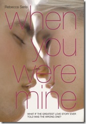 book cover of When You Were Mine by Rebecca Serle