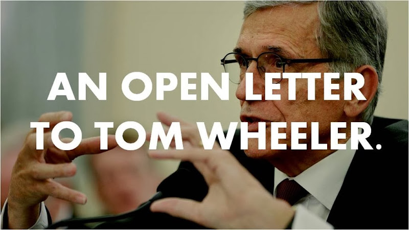 An Open Letter to Tom Wheeler FCC Chairman Net Neutrality