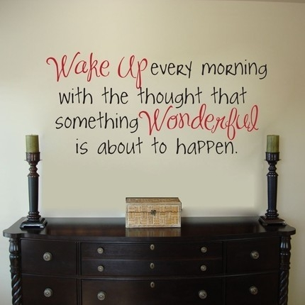 wake_up_every_morning_with_the_thought_that_something_wonderful_is_about_to_happen_quote