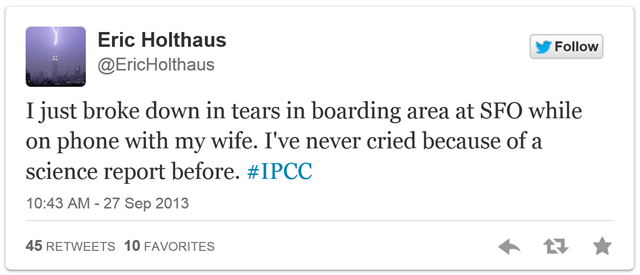 Meteorologist Eric Holthaus, tweets that he will never fly again, after reading the new IPCC climate report. 'I just broke down in tears in boarding area at SFO while on phone with wife. I've never cried because of a science report before.' Graphic: Eric Holthaus / Twitter