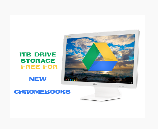 1tb-drive-storage-free-ew-chromebooks-upto-january-31-2015