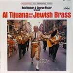 Booker & Foster, Lou Jacobi - Al Tijuana & His Jewish Brass