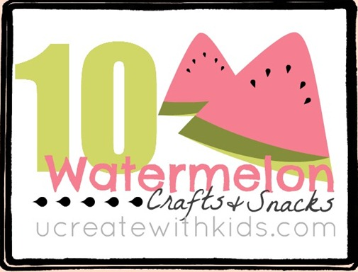 10 Watermelon Crafts & Snacks at ucreatewithkids.com