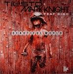 Tiesto & Mark Knight - Beautiful World
