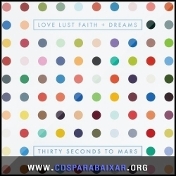 CD 30 Seconds To Mars - Love Lust Faith and Dreams (2013), Baixar Cds, Download, Cds Completos