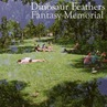DINOSAURFEATHERS_FANTASY MEMORIAL