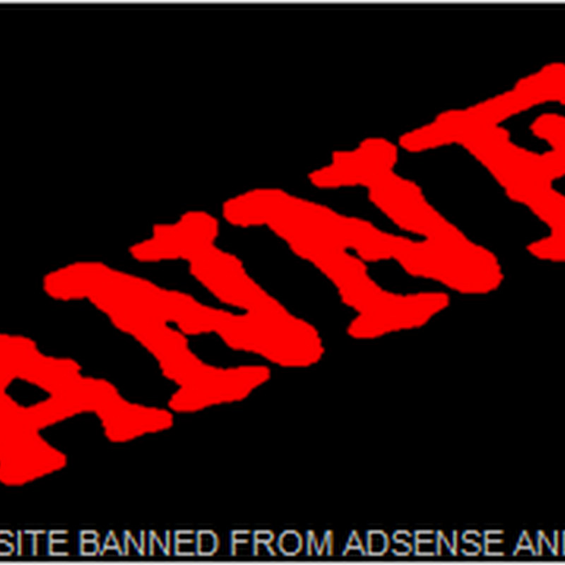 CHECK GOOGLE OR ADSENSE BANNED YOUR SITE AND DOMAIN