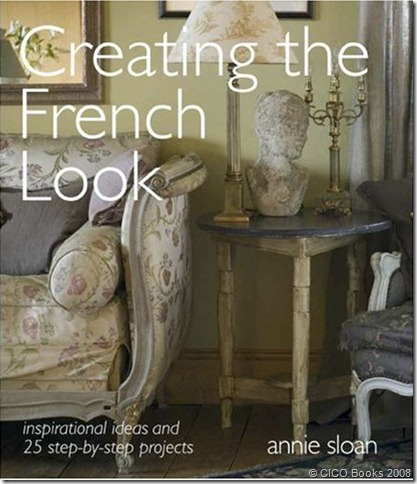 I Have Been In Love With This Book Ever Since I Discovered It Early This  Springu2026Annie Sloanu0027s Creating The French Look! It Is Filled With Wonderful  Frenchy ...