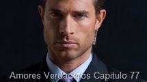 Amores Verdaderos Capitulo 77