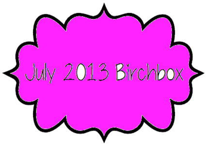 July 2013 Birchbox