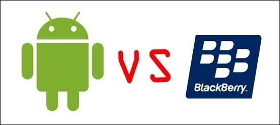Android vs blackberry - Kelebihan dan kekurangannya