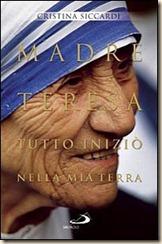 Nënë Tereza. Gjithshka filloi në tokën time Cristina Siccardi