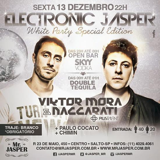 Viktor Mora e Naccarati são os destaques edição especial da festa Electronic Jasper, nesta sexta, dia 13, no Mr. Jasper, em Salto