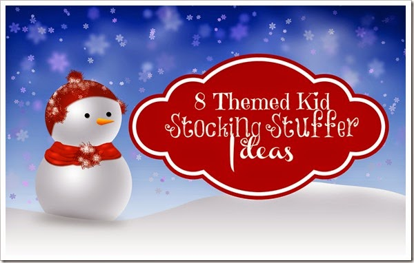 8 Themed Kid Stocking Stuffer Ideas
