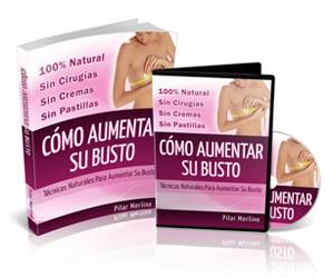 CÓMO AUMENTAR SU BUSTO, Pilar Merlino [ Curso Guía ] – Técnicas naturales para aumentar el busto, sin cremas, sin pastillas, sin cirujías