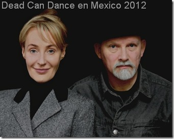 concierto en mexico dead can dance mexico df 2012 boletos disponibles para comprar reventa ticketmaster no agotados