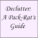 Declutter: A Pack-Rat's Guide