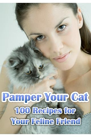 Pamper Your Cat - 100 Recipes
