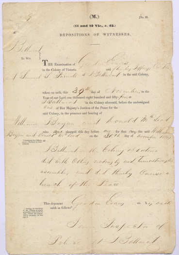 "The depositions in this item are from witnesses against William Bryan, stating that he 'did with other riotously and tumultuously assemble' on the 30 November 1854. <a href=""http://wiki.prov.vic.gov.au/index.php/Eureka_Stockade:Depositions_taken_against_William_Bryan_for_Breach_of_the_Peace_charge/Gravel_Pits_Riot"">Click here to see more of this record n our wiki</a>"
