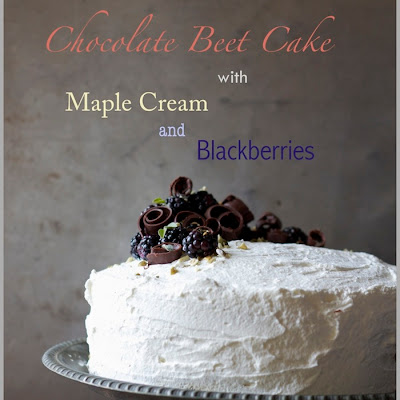 Dark Chocolate Beet Cake with Maple Cream and Fresh Blackberries