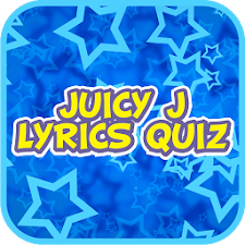 Juicy J - Lyrics Quiz