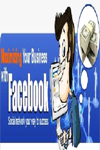 Maximizing Your Biz With FB