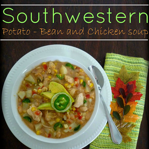 Southwestern Potato White Bean & Chicken Soup