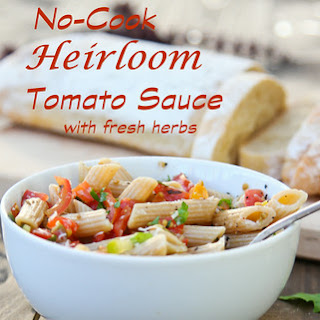 No-Cook Summer Heirloom Tomato Sauce with Fresh Herbs