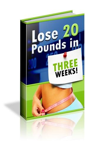 How To Lose 20 Pds in 3 Weeks