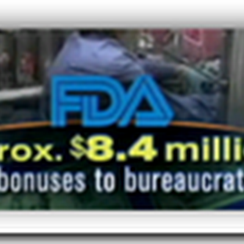 FDA Execs Reap Lavish Bonuses and  it has not been a banner year…